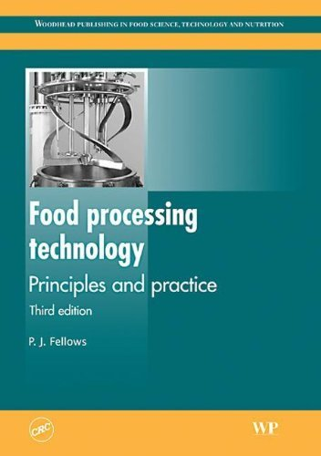 Food Processing Technology: Principles and Practice, Third Edition (Woodhead Publishing Series in Food Science, Technology and Nutrition) by P.J. Fellows (26-Jun-2009) Paperback