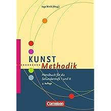 Fachmethodik: Kunst-Methodik: Handbuch für die Sekundarstufe I und II