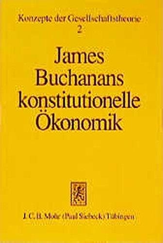 James Buchanans konstitutionelle Ökonomik (Konzepte der Gesellschaftstheorie) (1996-01-01)