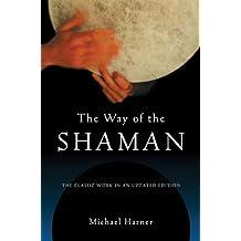 The Way of the Shaman (English Edition)