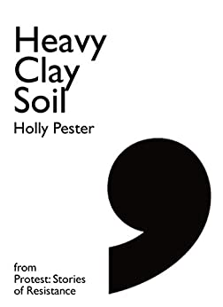 Heavy Clay Soil: A story from the Midlands Rising (Comma Singles) by [Pester, Holly, Hindle, Steve]