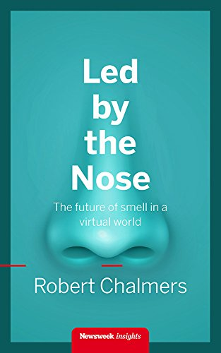 led-by-the-nose-the-future-of-smell-in-a-virtual-world-english-edition