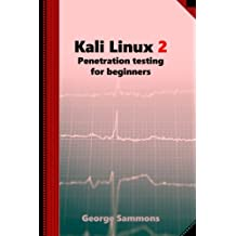 Kali Linux 2: Penetration testing for beginners