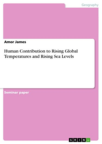 Human Contribution to Rising Global Temperatures and Rising Sea Levels (English Edition)