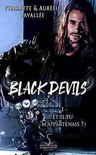 Black Devils, tome 1 : Et si tu m'appartenais? par Pierrette Lavallée
