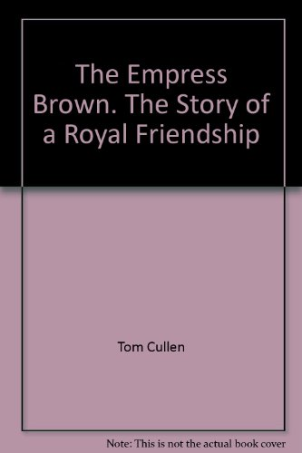 THE EMPRESS BROWN THE STORY OF A ROYAL FRIENDSHIP
