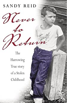 Never to Return: The Harrowing Story of a Stolen Childhood by [Reid, Sandy]