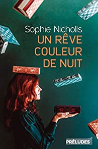 Un rêve couleur de nuit par Sophie Nicholls