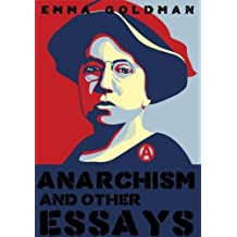 Anarchism and other Essays (Illustrated Edition) (English Edition)