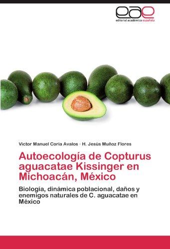 Autoecologia de Copturus Aguacatae Kissinger En Michoacan, Mexico por Victor Manuel Coria Avalos