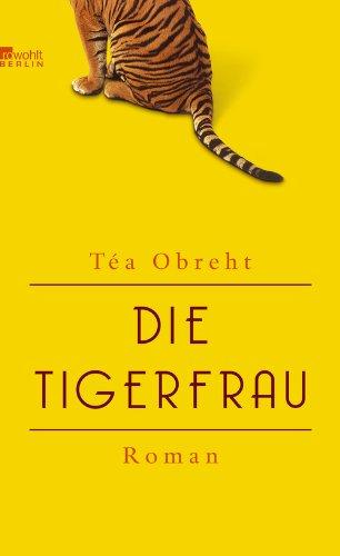 Buchseite und Rezensionen zu 'Die Tigerfrau' von Téa Obreht