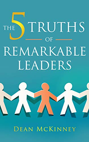 The 5 Truths of Remarkable Leaders (English Edition) eBook: Dean ...