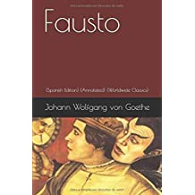 Fausto (Spanish Edition): (Annotated) (Worldwide Classics)