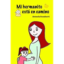 Mi hermanito está en camino (Embarazo mes a mes ¡para niños!)