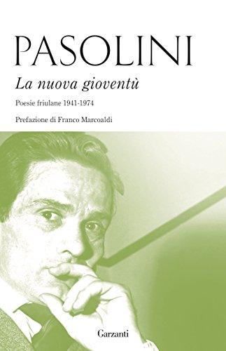 La nuova gioventù: Poesie friulane (1941-1974) (Italian Edition) por Pier Paolo Pasolini
