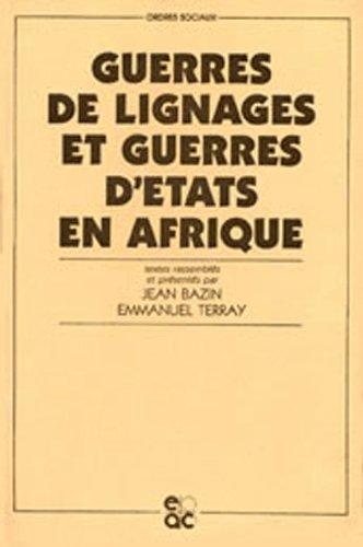 Guerres de lignages et guerres d'états en Afrique