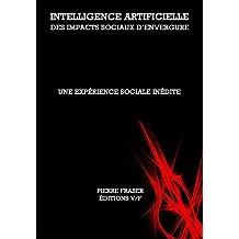 Intelligence artificielle : des impacts sociaux d'envergure en vue: Une experience sociale majeure