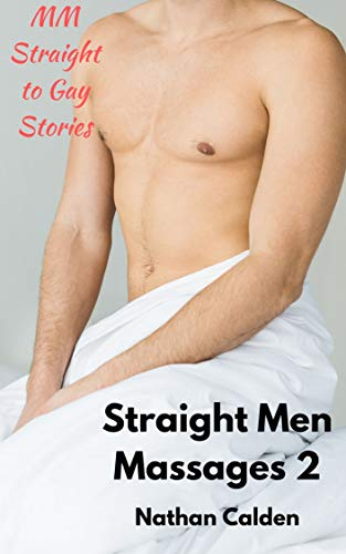 Straight Men Massages 2: MM Straight to Gay Stories (English Edition)