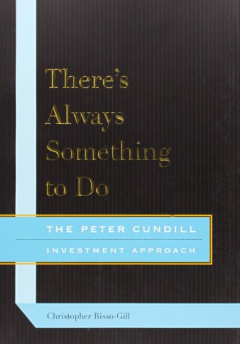 There's Always Something to Do: The Peter Cundill Investment Approach por Christopher Risso-Gill