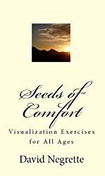 Seeds of Comfort: Visualization Exercises for All Ages
