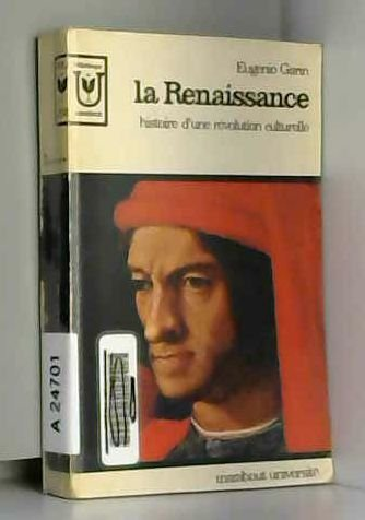 La Renaissance Histoire d' une révolution culturelle