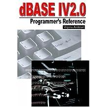 [(dBASE IV 2.0 Programmer's Reference * * )] [Author: Virginia Andersen] [Dec-1999]