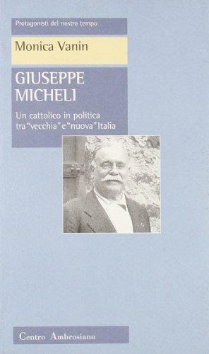 Giuseppe Micheli. Un cattolico in politica tra vecchia e nuova Italia