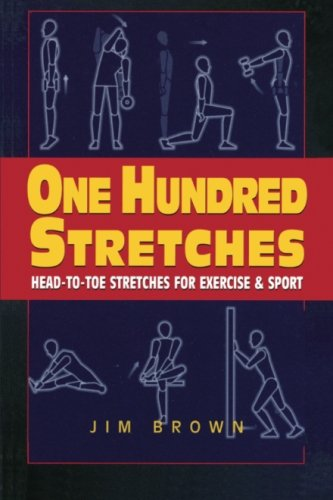 One Hundred Stretches Head To Toe Stretches For Exercises Sports