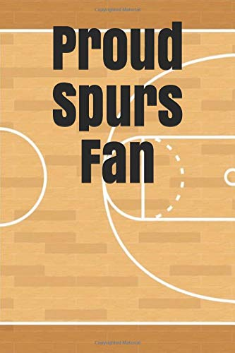 Proud Spurs Fan: An unofficial NBA basketball journal for your everyday needs por Jay Wilson