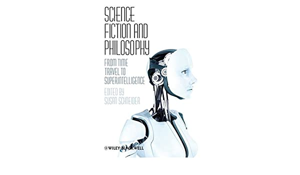 Buy science fiction and philosophy from time travel to buy science fiction and philosophy from time travel to superintelligence book online at low prices in india science fiction and philosophy from time fandeluxe Image collections