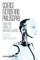 Science Fiction and Philosophy: From Time Travel to Superintelligence-