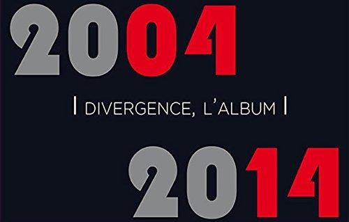 Divergence, l'album 2004-2014 par Divergence images