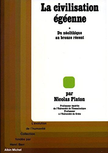 La Civilisation égéenne - tome 1 : Du Néolithique au Bronze récent (L'évolution de l'humanité) par Nicolas Platon