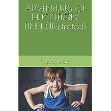 ADVENTURES OF HUCKLEBERRY FINN (Illustrated)