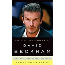 [(The Life and Career of David Beckham : Football Legend, Cultural Icon)] [By (author) Tracey Savell Reavis] published on (August, 2014)