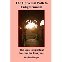 The Universal Path to Enlightenment: The Way to Spiritual Success for Everyone by Stephen Knapp (1992-10-06)