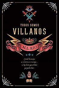 Todos somos villanos par M.L. RIO