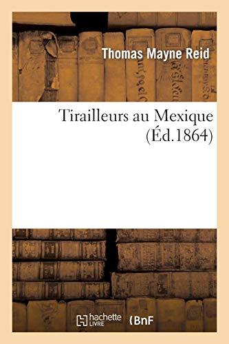 Tirailleurs au Mexique par Mayne Reid, Thomas