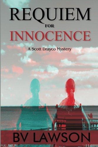Requiem for Innocence: Scott Drayco Mystery Series #2 (Scott Drayco Series) (Volume 2) by BV Lawson (2015-04-30)