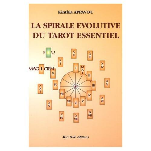 La spirale évolutive du tarot essentiel : Ou le cheminement initiatique des 22 arcanes majeurs du tarot de Marseille