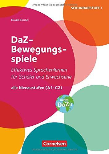 DaZ-Bewegungsspiele zum Sprachenlernen für Schüler und Erwachsene: Alle Niveaustufen (A1 - C2). Kopiervorlagen