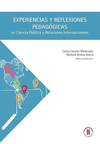 Experiencias y reflexiones pedagógicas en Ciencia Política y Relaciones Internacionales (Textos de Ciencia Política, Gobierno y Relaciones Internacionales nº 8) por Carlos Maldonado