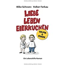 Wilma und Frank - Liebe, Leben, Eierkuchen: Glücklich leben - leicht gemacht
