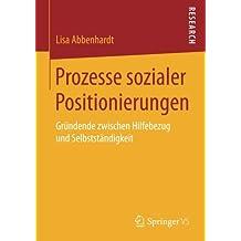 Prozesse sozialer Positionierungen: Gründende zwischen Hilfebezug und Selbstständigkeit