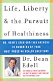 Image de Life, Liberty, and the Pursuit of Healthiness: Dr. Dean's Straight-Talk Answers to Hundreds of Your Most Pressing Health Questions