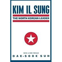Kim Il Sung: North Korean Leader (Studies of the East Asian Institute)