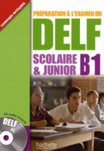 Delf scolaire & junior. B1. Livre de l'élève avec corrigés. Per le Scuole superiori. Con CD Audio