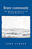 Brave community: The Digger Movement in the English Revolution (Politics Culture and Society in Early Modern Britain MUP)