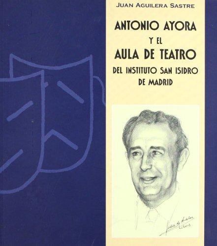 Antonio Ayora y el Aula de Teatro del Instituto San Isidro de Madrid por Juan Aguilera Sastre