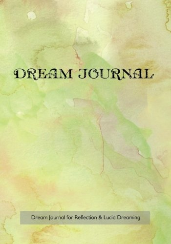 Dream Journal for Reflection and Lucid Dreaming: 7
